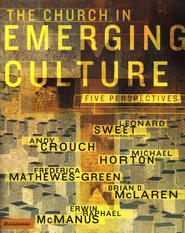 The Church in Emerging Culture: Five Perspectives - eBook  -     Edited By: Leonard Sweet     By: Andy Crouch, Michael Horton, Frederica Mathews-Green, Erwin Raphael McManus