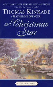A Christmas Star, A Cape Light Novel #9, Mass Market Edition  -              By: Thomas Kinkade, Katherine Spencer