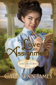 Love on Assignment - eBook  -     By: Cara James