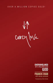 Crazy Love - eBook  -     By: Francis Chan