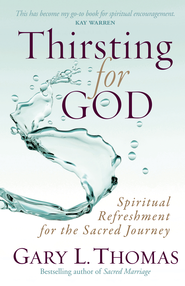 Thirsting for God - eBook  -     By: Gary L. Thomas