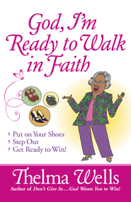 God, I'm Ready to Walk in Faith - eBook  -     By: Thelma Wells
