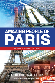 Amazing People of Paris: Inspirational Stories - eBook  -     By: Charles Margerison