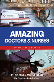 Amazing Doctors and Nurses: Inspirational Stories - eBook  -     By: Charles Margerison