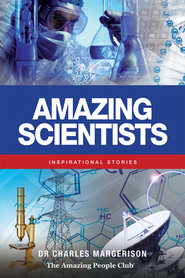 Amazing Scientists: Inspirational Stories - eBook  -     By: Charles Margerison