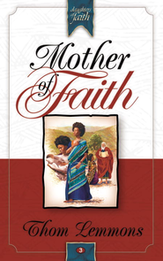 Mother of Faith - eBook  -     By: Thom Lemmons