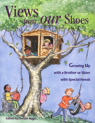 Views from Our Shoes: Growing Up with a Brother or  Sister with Special Needs  -     By: Don Meyer