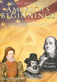 Secrets Mysteries of America's Beginnings Vol. 1:  The New Atlantis, DVD  -