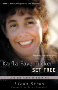 Karla Faye Tucker Set Free: Life and Faith on Death Row - eBook  -     By: Linda Strom