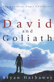 David and Goliath: The Guardian Angel Chronicles  -     By: Bryan Hathaway
