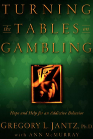 Turning the Tables on Gambling: Hope and Help for Addictive Behavior - eBook  -     By: Gregory Jantz, Ann McMurray