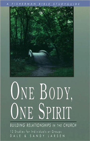 One Body, One Spirit: Building Relationships in the Church - eBook  -     By: Dale Larsen, Sandy Larsen