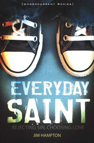 Everyday Saint: Rejecting Sin, Choosing Love  -     By: Jim Hampton