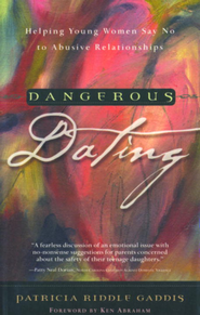 Dangerous Dating: Helping Young Women Say No to Abusive Relationships - eBook  -     By: Patricia Gaddis