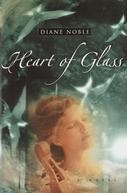 Heart of Glass - eBook  -     By: Diane Noble