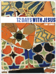 12 Days with Jesus  -     By: Tony Jones