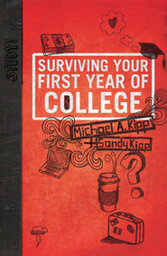 Surviving Your First Year of College  -              By: Mike Kipp