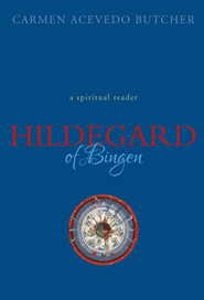 Hildegard of Bingen: A Spiritual Reader - eBook  -     By: Carmen Acevedo Butcher