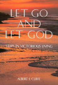 Let Go and Let God   -     By: Albert Cliffe