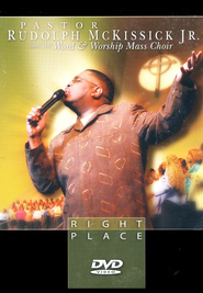 Right Place, DVD   -              By: Pastor Rudolph McKissick Jr.