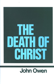 The Death of Christ: Works of John Owen- Volume X     -     By: John Owen