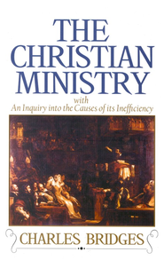 The Christian Ministry   -     By: Charles Bridges