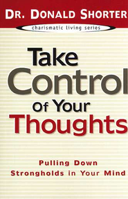 Take Control of Your Thoughts - eBook  -     By: Donald Shorter