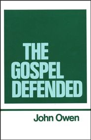 The Gospel Defended: Works of John Owen- Volume XII   -     By: John Owen
