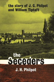 The Seceders    -     By: J.H. Philpot