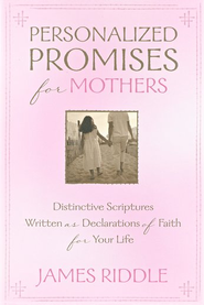 Personalized Promises for Mothers - eBook  -     By: James Riddle