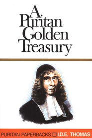 A Puritan Golden Treasury   -     Edited By: I.D. E. Thomas