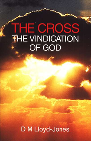 Cross: The Vindication of God   -     By: D. Martyn Lloyd-Jones