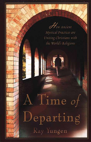 A Time of Departing 2nd Edition  -     By: Ray Yungen