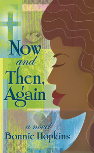 Now and Then, Again - eBook  -     By: Bonnie Hopkins