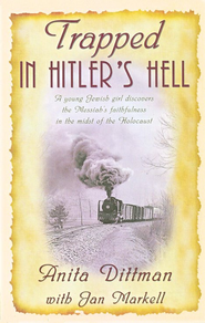 Trapped in Hitler's Hell  -     By: Anita Dittman