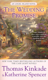 The Wedding Promise, Angel Island Series #2   -              By: Thomas Kinkade & Katherine Spencer