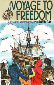 Voyage to Freedom: Story of the Pilgrim  Fathers  -     By: David Gay