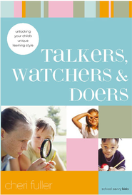Talkers, Watchers, and Doers: Unlocking Your Child's Unique Learning Style - eBook  -     By: Cheri Fuller