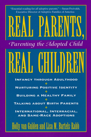 Real Parents, Real Children: Parenting the Adopted Child   -     By: Holly VanGulden, Lisa Bartels-Rabb