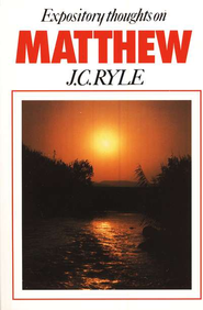 Expository Thoughts on Matthew   -     By: J.C. Ryle
