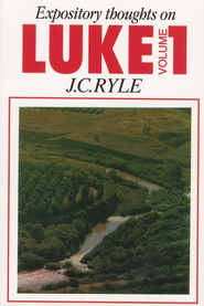 Expository Thoughts on Luke, Volume 1  -     By: J.C. Ryle