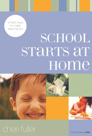 School Starts at Home: Simple Ways to Make Learning Fun - eBook  -     By: Cheri Fuller