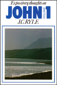 Expository Thoughts on John, Volume 1   -     By: J.C. Ryle