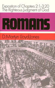 Romans 2:1-3:20: The Righteous Judgment of God   -     By: D. Martyn Lloyd-Jones
