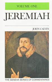 Jeremiah, Volume 1, The Geneva Series of Commentaries  -     By: John Calvin