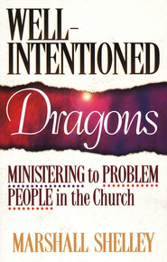 Well-Intentioned Dragons   -     By: Marshall Shelley