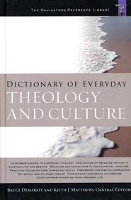 Dictionary of Everyday Theology and Culture - eBook  -     By: Bruce Demarest, Keith J. Matthews