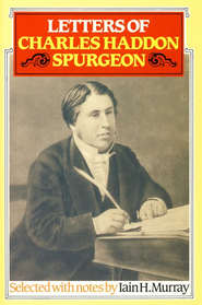 Letters of Charles Haddon Spurgeon   -     By: Iain H. Murray
