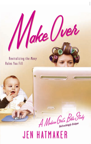 Make Over: Revitalizing the Many Roles You Fill - eBook  -     By: Jen Hatmaker