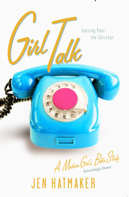 Girl Talk: Getting Past the Chitchat - eBook  -     By: Jen Hatmaker